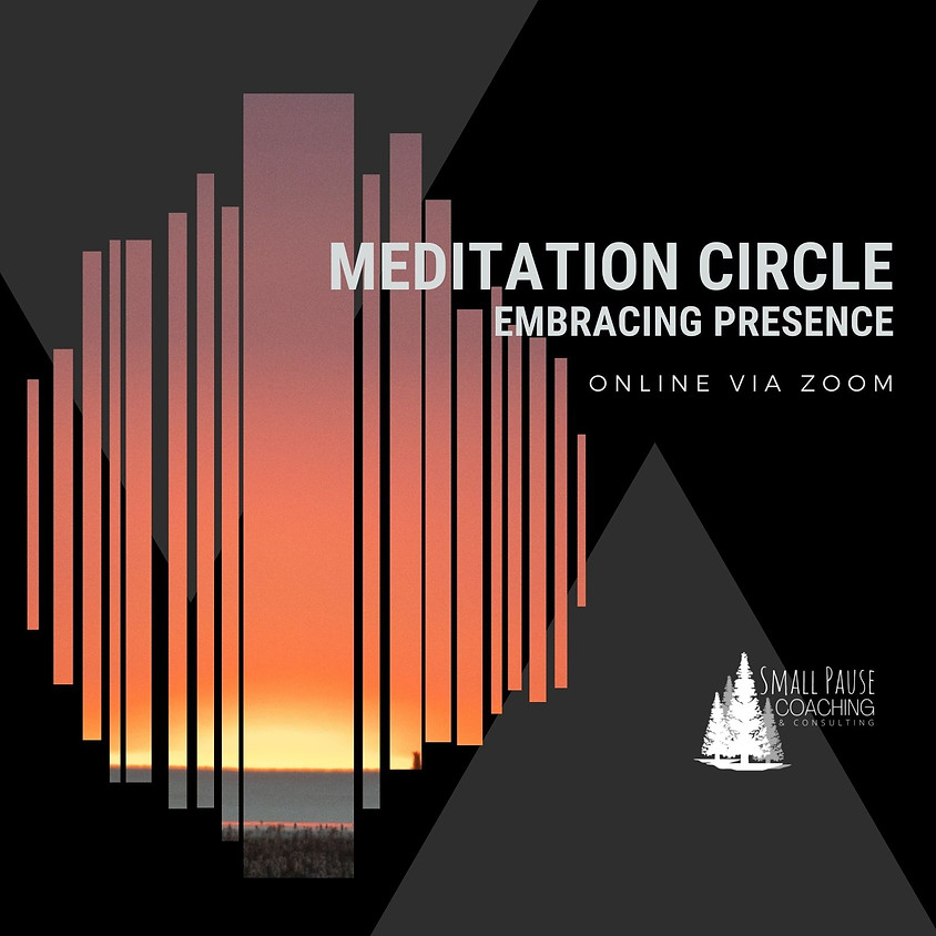 Online Meditation Circle - Embracing Presence