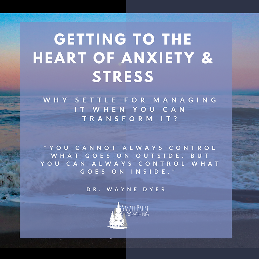 Getting to the Heart of Anxiety & Stress