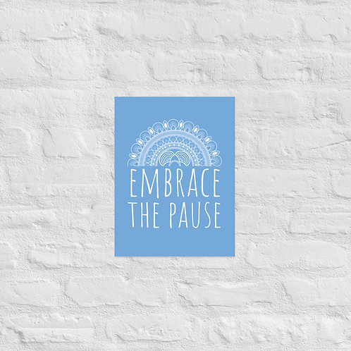 Poster - Embrace the Pause (Blue Background)