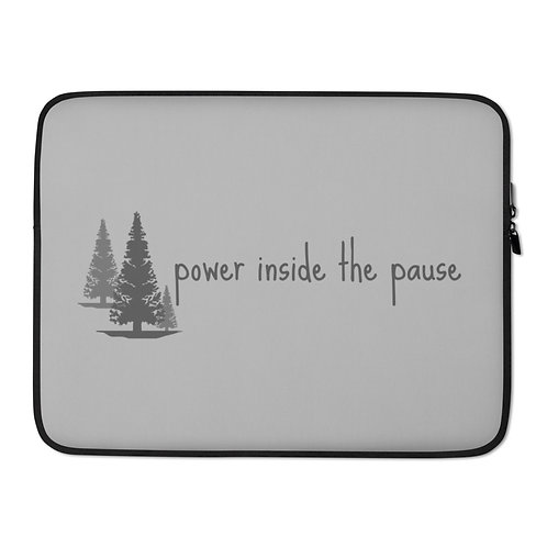 "15"" Laptop Sleeve - Power Inside The Pause"