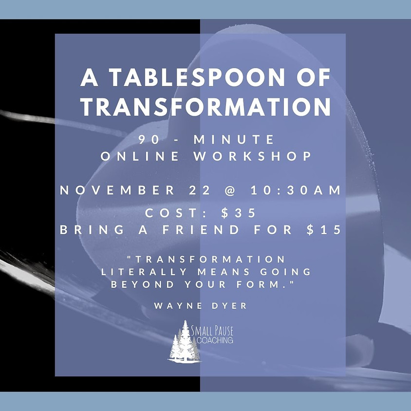A Tablespoon of Transformation: The Golden Key