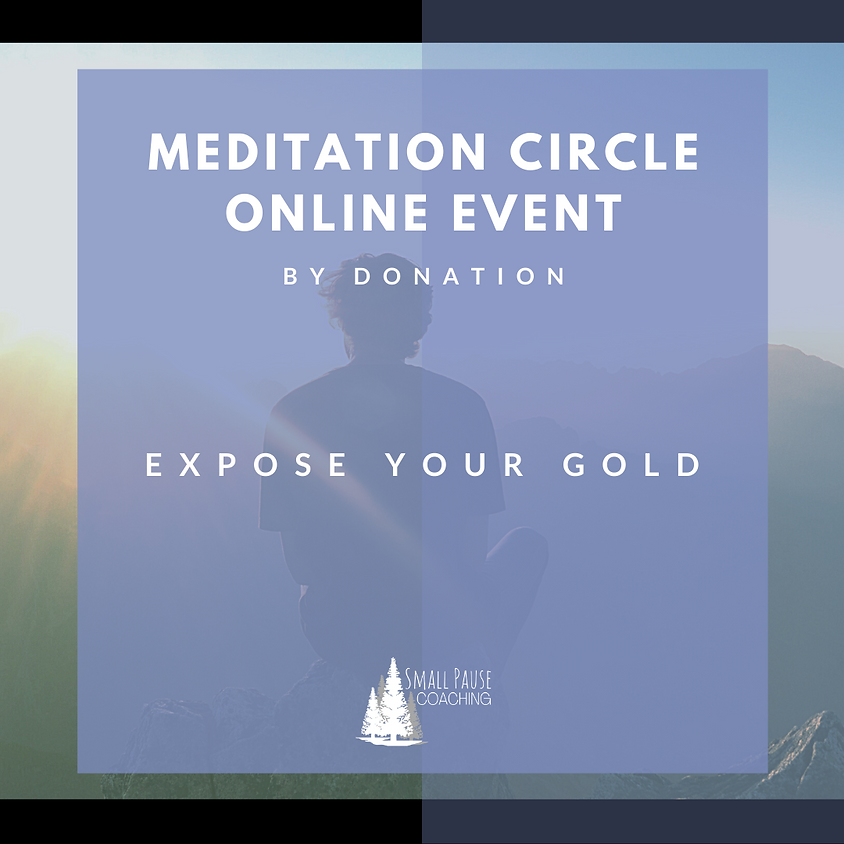 Online Guided Meditation - Expose Your Gold