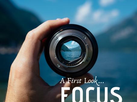 A First Look...Focus