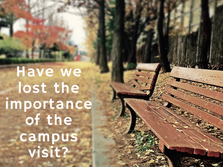 Have We Lost the Importance of the Campus Visit?