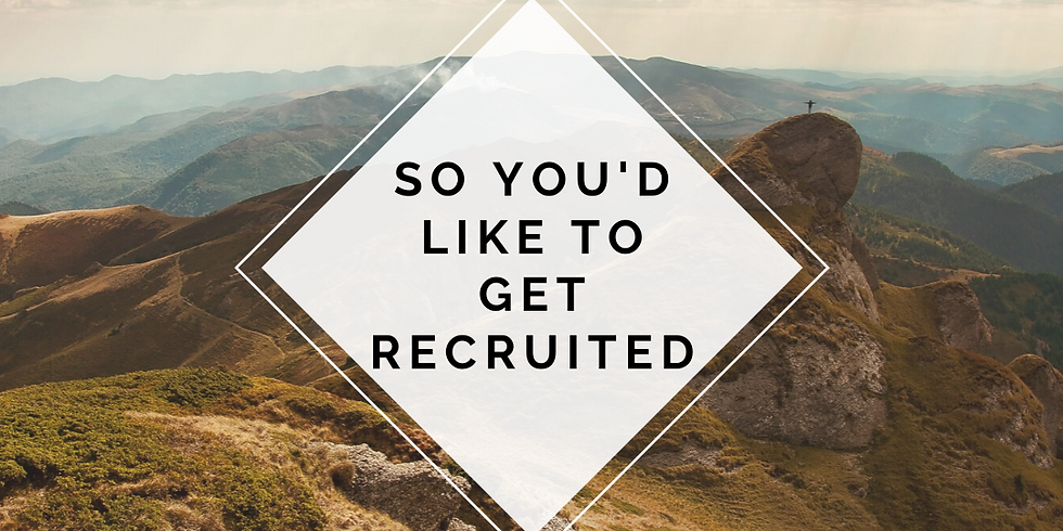 So You'd Like to get Recruited...