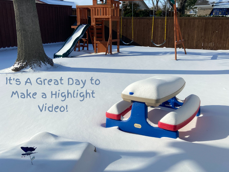 It's A Great Day to Make a Highlight Video!
