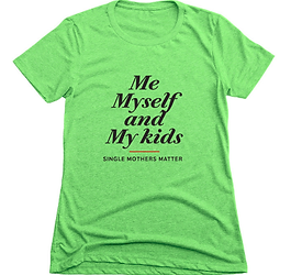 Me Myself and My kids, Donate by buying, Support SingleMothersMatter