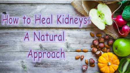 How to heal the Kidneys