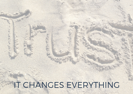 Trust Changes Everything