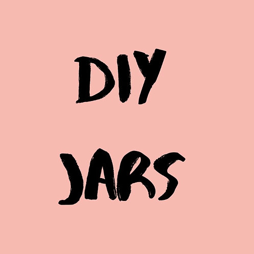Premade DIY Jars