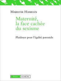 Au Québec, la maternité n'est pas tant un impensé qu'un impensable féministe