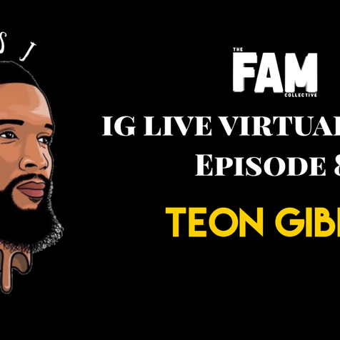 IG Live Virtual Tour ep. 8 w/ Teon Gibbs