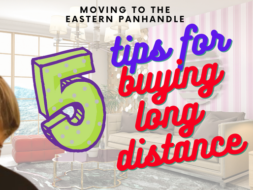 Thinking of Moving to the Eastern Panhandle? Here's 5 tips for buying long distance.