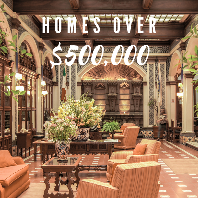 Homes Over $500K