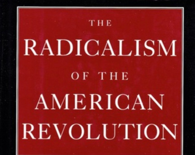 Book Review of The Radicalism of the American Revolution by Gordon S. Wood