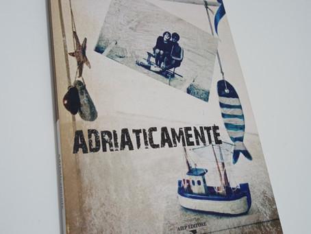 RECENSIONE LIBRO: Adriaticamente - Ettore Tombesi