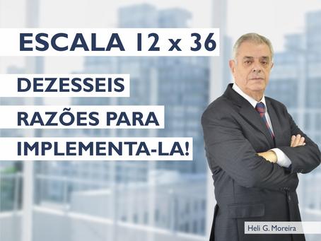 ESCALA 12 X 36 - Dezesseis razões para implementa-la!
