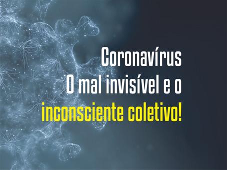Coronavírus – O mal invisível e o inconsciente coletivo!