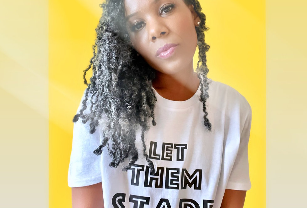 Let Them Stare Tee