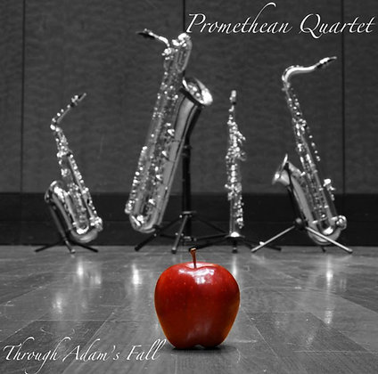 Through Adam`s Fall by Promethean Quartet