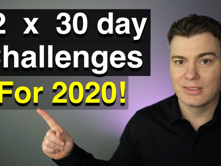 Video #102)  12 x 30 day Challenges for 2020!