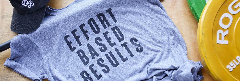 Effort Based Results Unisex Tee