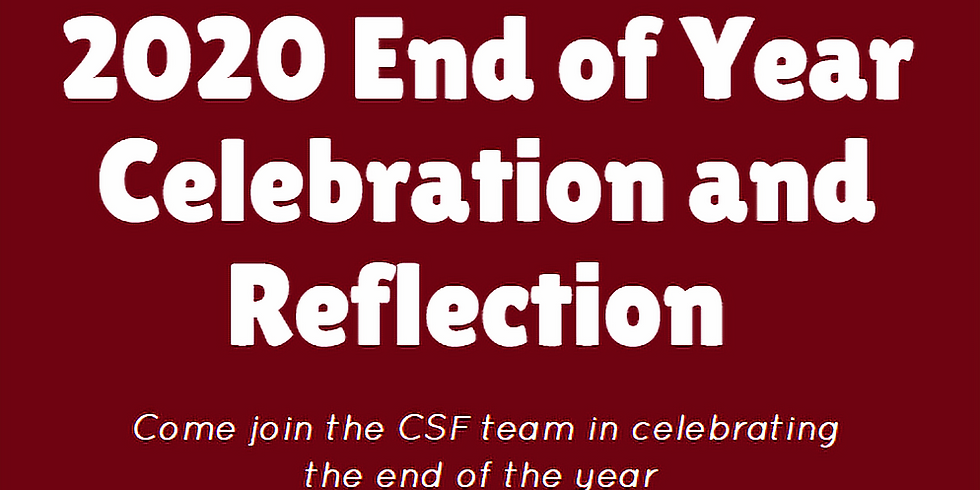 CSF 2020 End of Year Celebration and Reflection