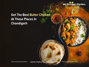 Get The Best Butter Chicken At These Places In Chandigarh