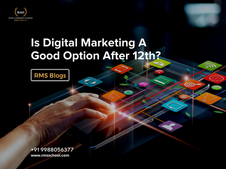 Is Digital Marketing A Good Option After 12th?