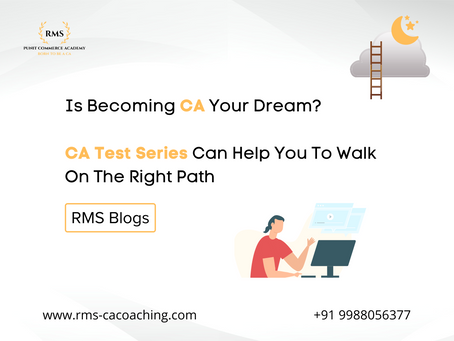 Is Becoming CA Your Dream? CA Test Series Can Help You To Walk On The Right Path