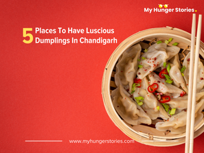 5 Places to Have Luscious Dumplings in Chandigarh
