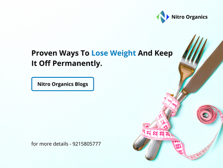Proven Ways To Lose Weight And Keep It Off Permanently