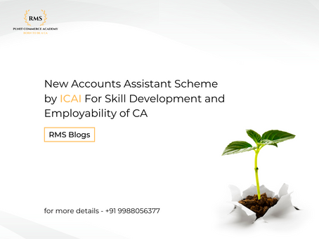 New Accounts Assistant Scheme by ICAI For Skill Development and Employability of CA