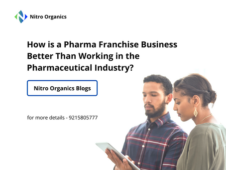 How is a Pharma Franchise Business Better Than Working in the Pharmaceutical Industry?