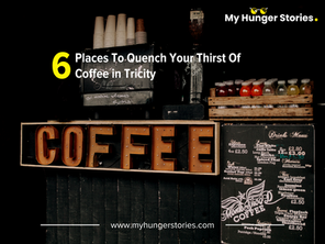 6 Places To Quench Your Thirst Of Coffee in Tricity