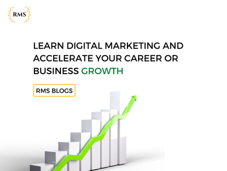 Learn Digital Marketing and Accelerate Your Career or Business Growth