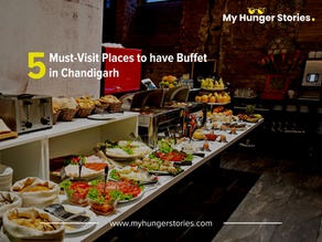 5 Must-Visit Places to have Buffet in Chandigarh