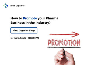 How to Promote your Pharma Business in the Industry?