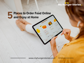 5 Places to Order Food Online and Enjoy at Home