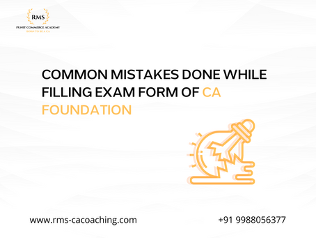 Common Mistakes Done While Filling Exam Form of CA Foundation