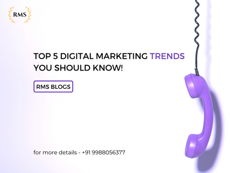 Top 5 Digital Marketing Trends You Should Know