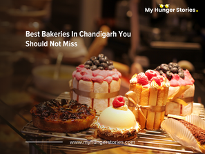 Best Bakeries In Chandigarh You Should Not Miss
