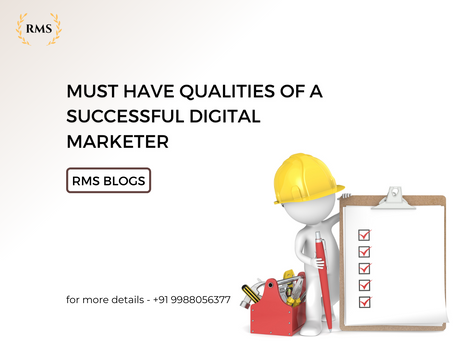 Must Have Qualities of a Successful Digital Marketer