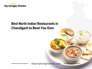 Best North Indian Restaurants in Chandigarh to Bowl You Over