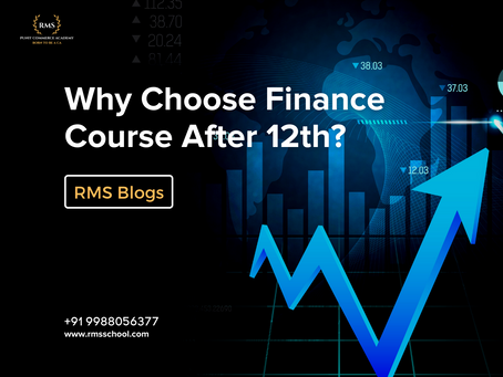 Why Choose Finance Course After 12th?