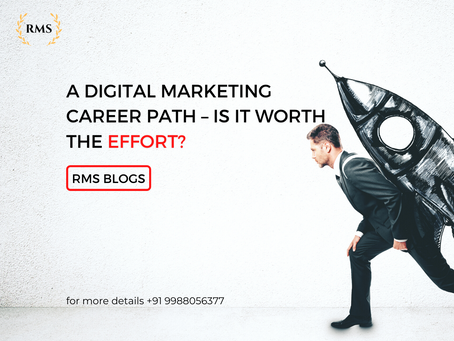 Digital Marketing As a Career Path– Is it worth the effort?