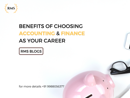 Benefits Of Choosing Accounting & Finance As Your Career