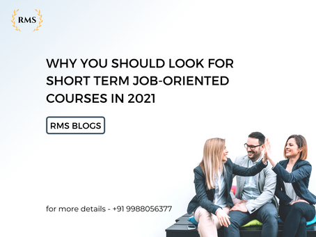 Why You Should Look for Short Term Job-Oriented Courses in 2021