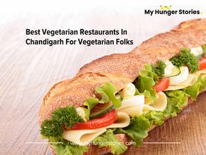 Best Vegetarian Restaurants In Chandigarh For Vegetarian Folks