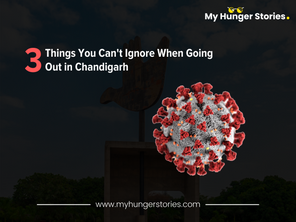 3 Things You Can't Ignore When Going Out in Chandigarh